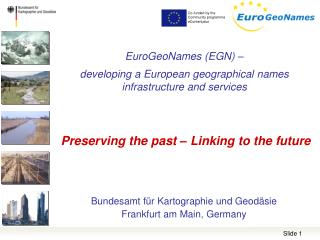 EuroGeoNames (EGN) –  developing a European geographical names infrastructure and services