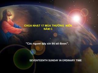 CHÚA NHẬT 17 MÙA THƯỜNG  NIÊN NĂM C