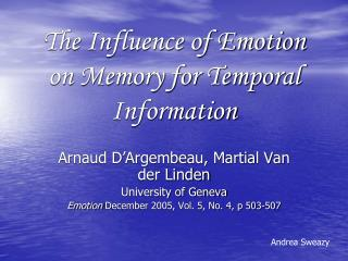 The Influence of Emotion on Memory for Temporal Information