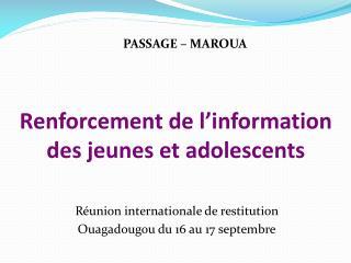 Renforcement de l'information des jeunes et adolescents