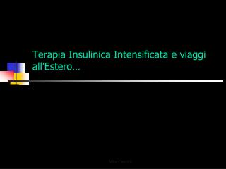 Terapia Insulinica Intensificata e viaggi all'Estero…