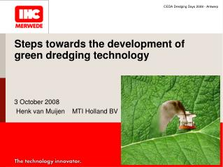Steps towards the development of green dredging technology
