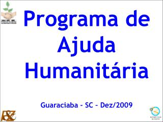 Programa de Ajuda Humanitária                      Guaraciaba - SC – Dez/2009