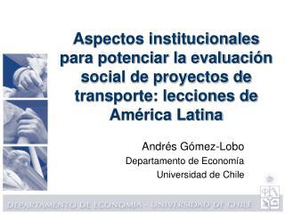 Andrés Gómez-Lobo Departamento de Economía Universidad de Chile