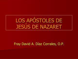 LOS APÓSTOLES DE JESÚS DE NAZARET