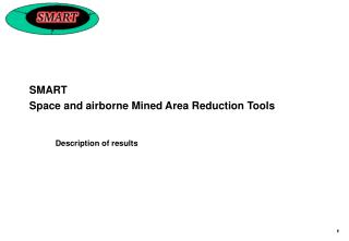 SMART Space and airborne Mined Area Reduction Tools