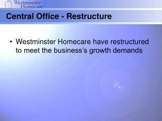 Westminster Homecare have restructured to meet the business's growth demands