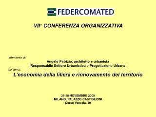 VII° CONFERENZA ORGANIZZATIVA Intervento di: Angelo Patrizio, architetto e urbanista