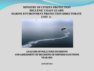 ANALYSIS OF POLLUTION INCIDENTS  AND ASSESSMENT OF DECISIONS OF IMPOSED SANCTIONS YEAR  20 11
