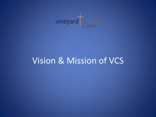 Vision & Mission of VCS