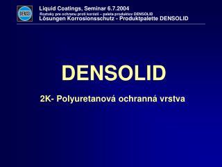 2K- Pol yuretanov� ochrann� vrstva