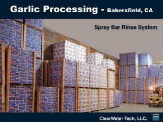Garlic Processing -  Bakersfield, CA