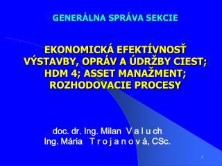 doc. dr. Ing. Milan  V a l u ch Ing. Mária   T r o j a n o v á, CSc.