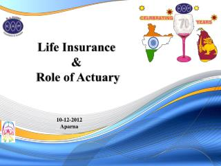 Life  Insurance & Role  of  Actuary