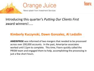 Introducing this quarter's  Putting Our Clients First  award winners!.....