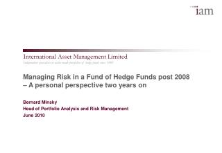 Managing Risk in a Fund of Hedge Funds post 2008   A personal perspective two years on