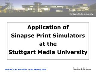 Application of  Sinapse Print Simulators  at the  Stuttgart Media University
