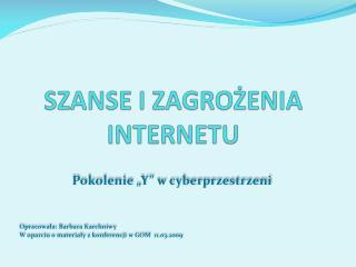 SZANSE I ZAGRO?ENIA INTERNETU
