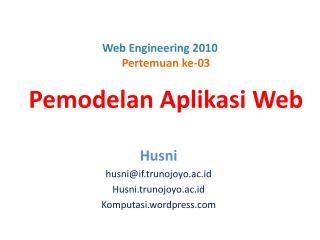 Web Engineering 2010 Pertemuan ke-03 Pemodelan Aplikasi Web