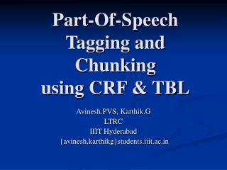 Part-Of-Speech  Tagging and Chunking  using CRF  TBL