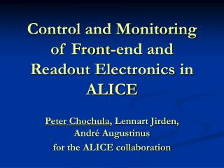 Control and Monitoring of Front-end and Readout Electronics in ALICE