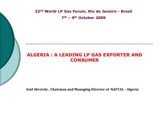 Said Akretche  , Chairman and Managing Director of  NAFTAL - Algeria