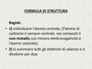 FORMULA  DI  STRUTTURA Regole :