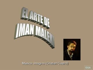 EL ARTE DE  IMAN MALEKI
