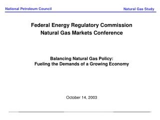 Federal Energy Regulatory Commission Natural Gas Markets Conference Balancing Natural Gas Policy: