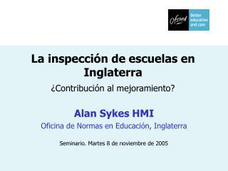 La inspección de escuelas en Inglaterra ¿Contribución al mejoramiento?