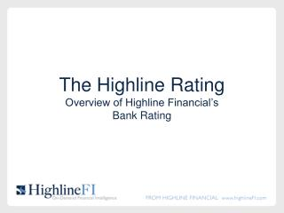 The Highline Rating Overview of Highline Financial s Bank Rating