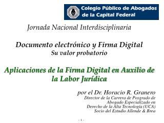 por el Dr. Horacio R. Granero Director de la Carrera de Posgrado de  Abogado Especializado en