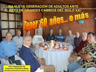 UNA NUEVA GENERACIÓN DE ADULTOS ANTE   EL RETO DE GRANDES CAMBIOS DEL SIGLO XXI