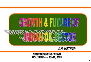 GROWTH & FUTURE OF  INDIAN OIL SECTOR