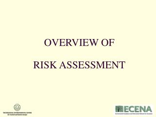 OVERVIEW OF  RISK ASSESSMENT