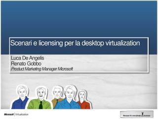 Scenari e licensing per la desktop virtualization
