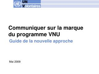 Communiquer sur la marque du programme VNU