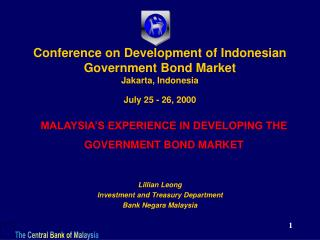 Conference on Development of Indonesian Government Bond Market Jakarta, Indonesia  July 25 - 26, 2000