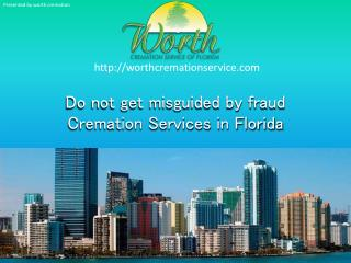 dont' get misguided by fake cremation services in florida