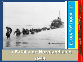 La Batalla de Normandíaen 1944