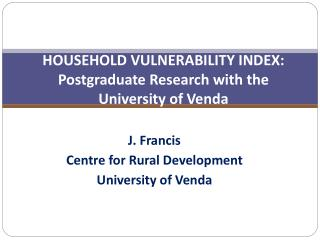 HOUSEHOLD VULNERABILITY INDEX: Postgraduate Research with the University of Venda