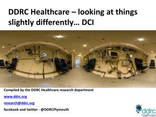 DDRC Healthcare – looking at things slightly differently… DCI