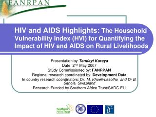 Presentation by  Tendayi Kureya Date: 2 nd   May 2007 Study Commissioned by:  FANRPAN