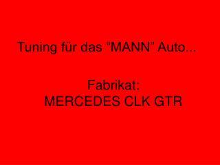 Fabrikat: MERCEDES CLK GTR