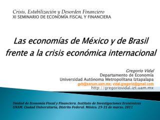 Las economías de México y de Brasil frente a la crisis económica internacional