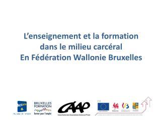 L'enseignement et la formation dans le milieu carcéral En Fédération Wallonie Bruxelles