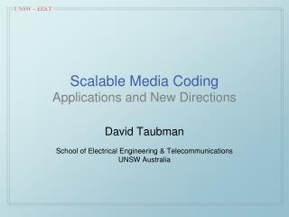 Scalable Media Coding Applications and New Directions