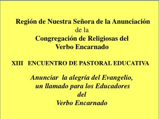 Región de Nuestra Señora de la Anunciación  de la  Congregación de Religiosas del