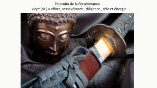virya  (sk.) = effort, persévérance, diligence, zèle et énergie