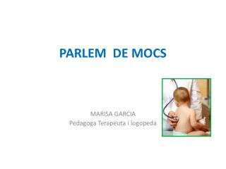 PARLEM  DE MOCS